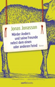 Moerder Anders und seine Freunde nebst dem einen oder anderen Feind von Jonas Jonasson